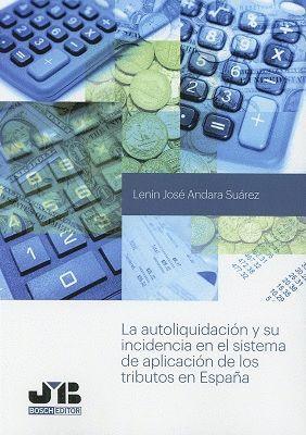 LA AUTOLIQUIDACIÓN Y SU INCIDENCIA EN EL SISTEMA DE APLICACIÓN DE LOS TRIBUTOS EN ESPAÑA