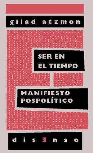 SER EN EL TIEMPO. MANIFIESTO POSPOLÍTICO