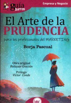 EL ARTE DE LA PRUDENCIA PARA LOS PROFESIONALES DEL MARKETING