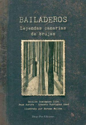 BAILADEROS. LEYENDAS CANARIAS DE BRUJAS