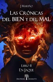 EN JAQUE. LAS CRÓNICAS DEL BIEN Y DEL MAL - LIBRO II