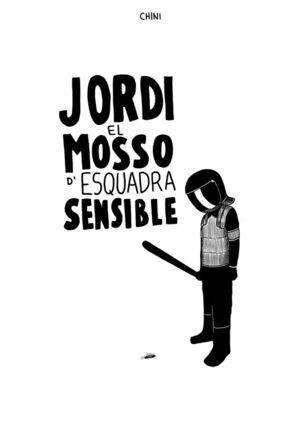 JORDI EL MOSSO D'ESQUADRA SENSISBLE