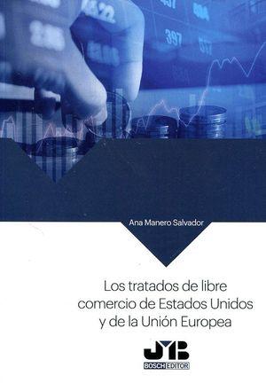 LOS TRATADOS DE LIBRE COMERCIO DE ESTADOS UNIDOS Y DE LA UNIÓN EUROPEA