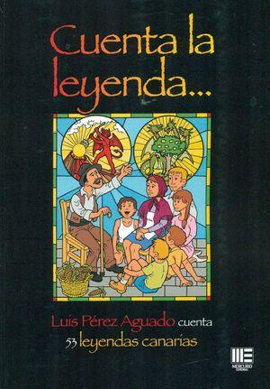 CUENTA LA LEYENDA... 53 LEYENDAS CANARIAS