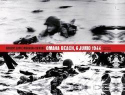 ROBERT CAPA OMAHA BEACH 6 JUNIO 1944