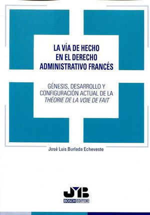LA VÍA DE HECHO EN EL DERECHO ADMINISTRATIVO FRANCÉS