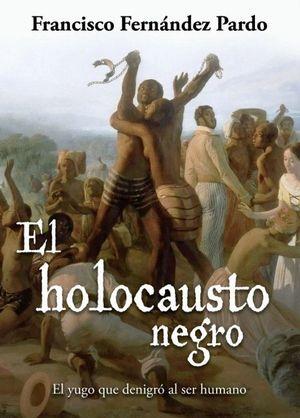 EL HOLOCAUSTO NEGRO