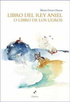 LIBRO DEL REY ANIEL O LIBRO DE LOS UGROS