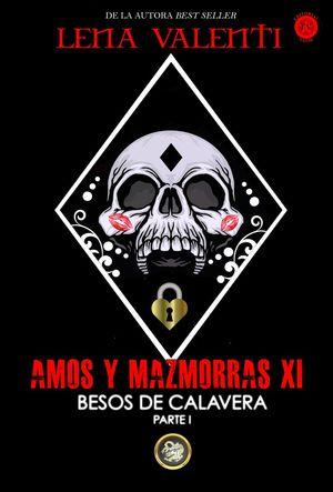 AMOS Y MAZMORRAS XI BESOS DE CALAVERA. PARTE I