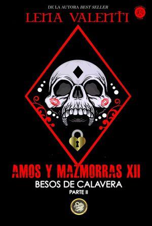 AMOS Y MAZMORRAS XII BESOS DE CALAVERA. PARTE II