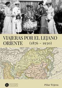 VIAJERAS POR EL LEJANO ORIENTE 1847-1910
