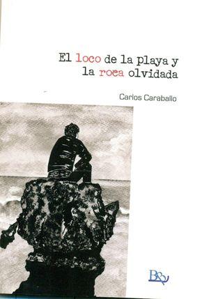 EL LOCO DE LA PLAYA Y LA ROCA OLVIDADA
