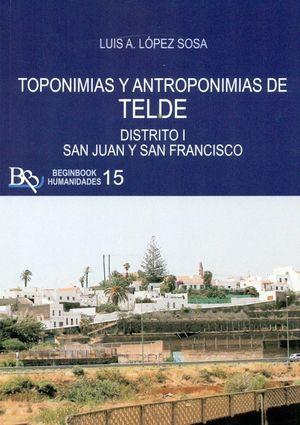 TOPONIMIAS Y ANTROPONIMIAS DE TELDE. DISTRITO I: SAN JUAN Y SAN FRANCISCO