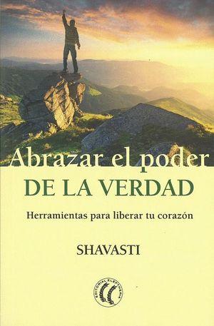 ABRAZAR EL PODER DE LA VERDAD