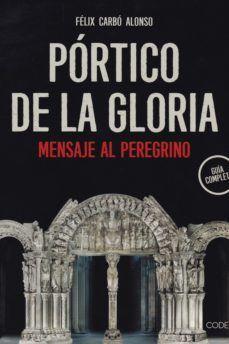 PÓRTICO DE LA GLORIA. MENSAJE AL PEREGRINO
