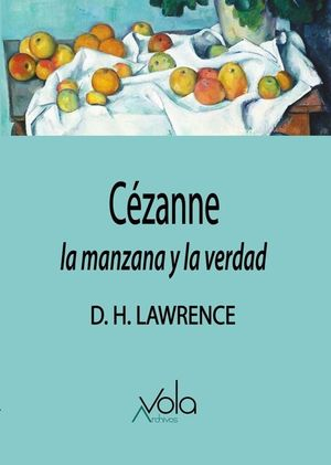 CE�ZANNE. LA MANZANA Y LA VERDAD