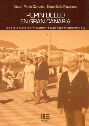 PEPIN BELLO EN GRAN CANARIA. DE LA RESIDENCIA DE ESTUDIANTE DE MADRID