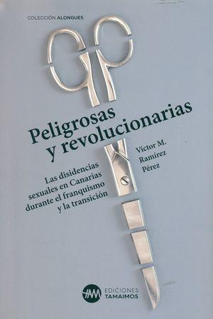 PELIGROSAS Y REVOLUCIONARIAS