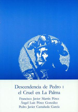 DESCENDENCIA DE PEDRO I EL CRUEL EN LA PALMA