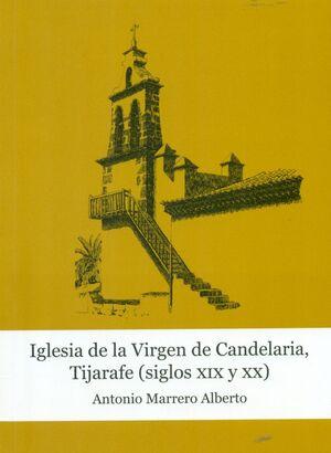 IGLESIA DE LA VIRGEN DE CANDELARIA, TIJARAFE (SIGLOS XIX Y XX)