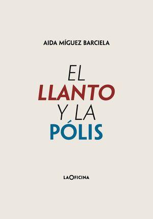 EL LLANTO Y LA POLIS