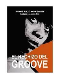 EL HECHIZO DEL GROOVE
