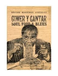 COMER Y CANTAR. SOUL FOOD AND BLUES