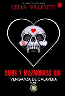 AMOS Y MAZMORRAS XIII VENGANZA DE CALAVERA PARTE I