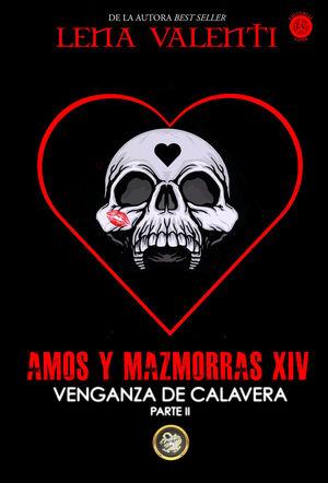 AMOS Y MAZMORRAS XIV VENGANZA DE CALAVERA PARTE II