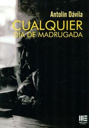 CUALQUIER DIA DE MADRUGADA