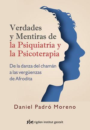 VERDADES Y MENTIRAS DE LA PSIQUIATRIA Y LA PSICOTERAPIA