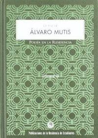 VOZ DE ALVARO MUTIS, LA. POESIA EN LA RESIDENCIA