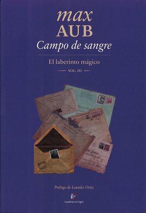 CAMPO DE SANGRE. EL LABERINTO MAGICO III