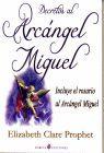 DECRETOS AL ARCANGEL MIGUEL. INCLUYE EL ROSARIO AL ARCANGEL