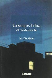 SANGRE, LA LUZ, EL VIOLONCELO