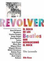 REVOLVER. EL DISCO DE LOS BEATLES QUE REVOLUCIONÓ EL ROCK