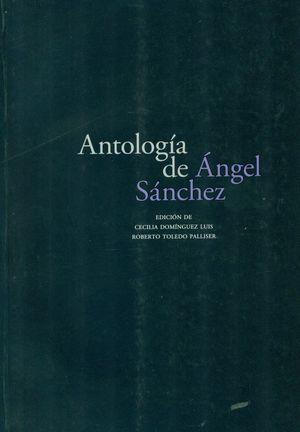 ANTOLOGÍA DE ANGEL SÁNCHEZ