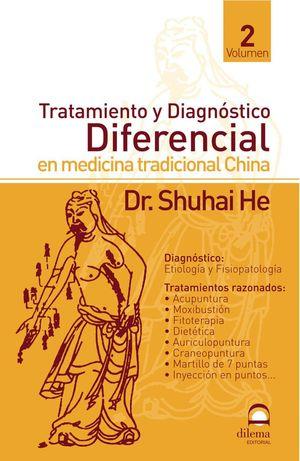 TRATAMIENTO Y DIAGNOSTICO DIFERENCIAL VOL. 2 EN MEDICINA TRADICIONAL CHINA