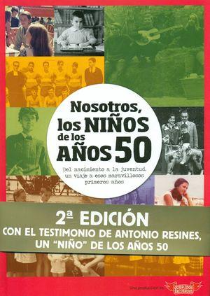 NOSOTROS, NIÑOS DE LOS AÑOS 50