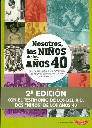 NOSOTROS NIÑOS DE LOS AÑOS 40