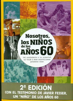 NOSOTROS, NIÑOS DE LOS AÑOS 60