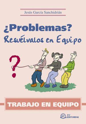 PROBLEMAS RESUELVALOS EN EQUIPO - TRABAJO EN EQUIPO