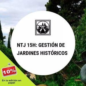 NTJ 15H GESTIÓN DE JARDINES HISTORICOS