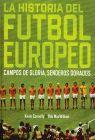 HISTORIA DEL FUTBOL EUROPEO, LA. CAMPOS DE GLORIA, SENDEROS