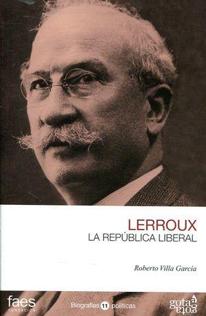 LERROUX LA REPUBLICA LIBERAL