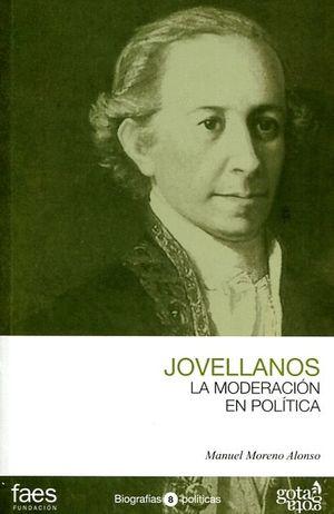 JOVELLANOS, LA MODERACIÓN EN POLÍTICA