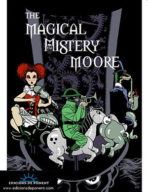 THE MAGICAL MISTERY MOORE (VOLUMEN I)