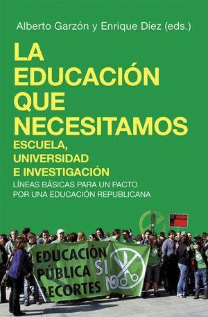 LA EDUCACIÓN QUE NECESITAMOS. ESCUELA, UNIVERSIDAD E INVESTIGACIÓN