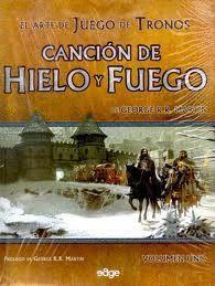 EL ARTE DE JUEGO DE TRONOS. CANCIÓN DE HIELO Y FUEGO I
