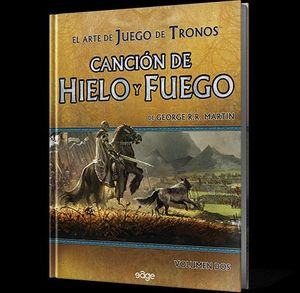EL ARTE DE JUEGO DE TRONOS. CANCIÓN DE HIELO Y FUEGO II